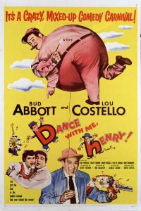 Dance with Me, Henry - Abbott and Costello's final film